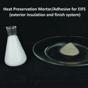 Heat Preservation Mortar Adhesive for EIFS (exterior insulation and finish system)_副本